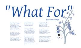 """""""What For"""" -Garrett Hongo"""