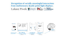 Recognition of socially meaningful interactions from multisensory dyadic point-light displays.