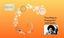 Copy of TEACHING TO TRANSGRESS