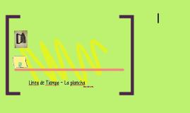 Línea de Tiempo - La plancha