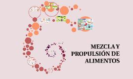 Mezcla y propulsión de alimentos