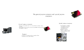 Copy of Special Purpose and General- purpose computer