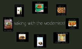 Baking with the Modernists!