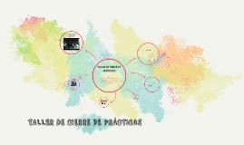 Copy of Taller de Cierre de Prácticas