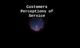 Customers Perceptions of Service
