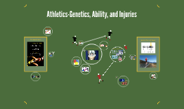Athletics-Genetics, Ability, and Injuries