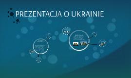 PREZENTACJA O UKRAINIE