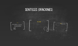 SENTECES (ORACIONES)