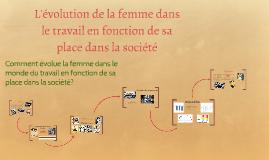 Copy of L'évolution des droits de la femme dans le travail en fonction