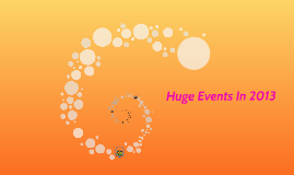 Huge Events In 2013