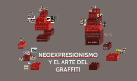 NEOEXPRESIONISMO Y EL ARTE DEL GRAFFITI