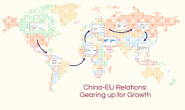 China-EU Relations: Gearing up for Growth