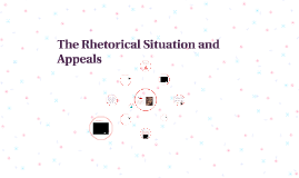 The Rhetorical Appeals