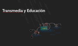 Transmedia y Educación