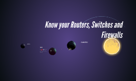 Know your Routers, Switches and Firewalls