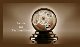 Slavery and The Great Divide