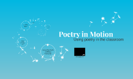 Week 14, Lecture 2 - Poetry in Motion