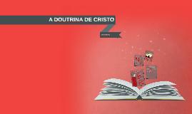 A DOUTRINA DE CRISTO