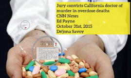Copy of Jury convicts California doctor of murder in overdose deaths