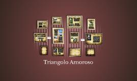Copy of Triangolo Amoroso