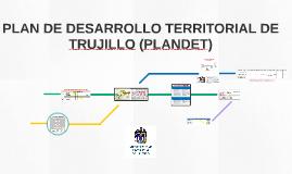 PLAN DE DESARROLLO TERRITORIAL DE TRUJILLO (PLANDET)