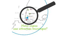 Notre région - une attraction touristique?