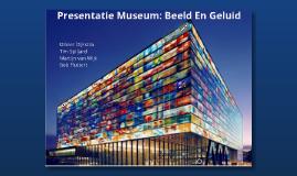 Copy of Presentatie Museum: Beeld En Geluid