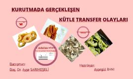 Copy of Kurutmada gerçeklesen kütle transfer olayları