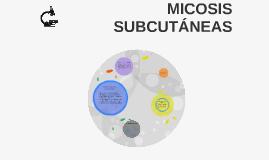 MICOSIS SUBCUTÁNEAS