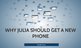 WHY JULIA SHOULD GET A NEW PHONE