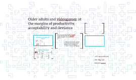 Older adults and videogames: at the margins of productivity,