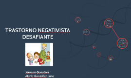 Copy of TRASTORNO NEGATIVISTA DESAFIANTE