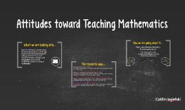 Attitudes and Teaching Mathematics