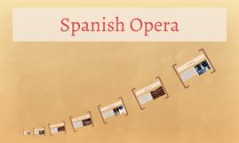 Spanish Opera by Albie Condron on Prezi