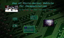 Use of Micro-Aerial Vehicle for Incapacitation
