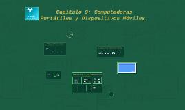 Capitulo 9: Computadoras Portátiles y Dispositivos Móviles