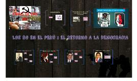 Copy of LOS 80 EN EL PERÚ : EL RETORNO A LA DEMOCRCIA