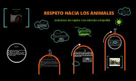 RESPETO HACIA LOS ANIMALES