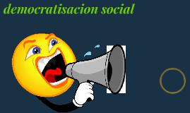 democratisacion social