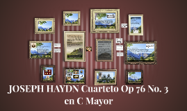 JOSEPH HAYDN Cuarteto Op 76 No. 3 en C Mayor