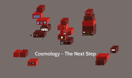 Cosmology - The Next Step