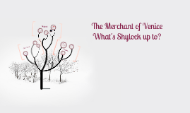 The Merchant of Venice Lesson 5: Ducats and Daughters