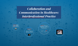 Collaboration and Communication in Healthcare: Interprofessi