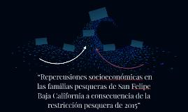 """""""Repercusiones socioeconómicas en las familias pesqueras de"""