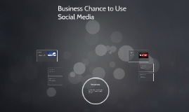 Business Chance to Use Social Media