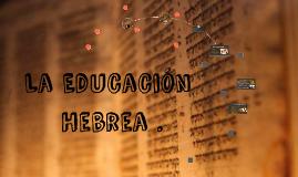 Copy of La educación hebrea .