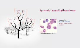 Systematic Lupus Erythromatosis