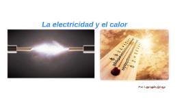 La electricidad y el calor