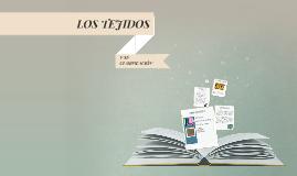 Copy of Los Tejidos textiles  y su clasificación