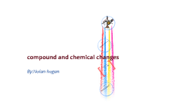 compound and chemical changes